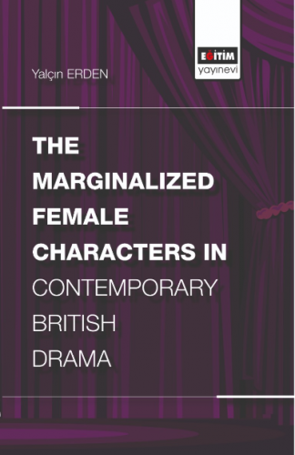 The Marginalized Female Characters in Contemporary British Drama
