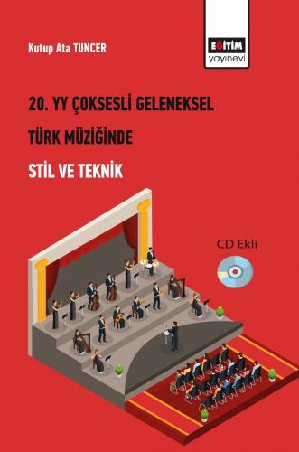 20. Yüzyıl Çoksesli Geleneksel Türk Müziğinde Stil ve Teknik (CD Ekli)