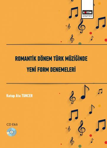 Romantik Dönem Türk Müziğinde Yeni Form Denemeleri (CD Ekli)